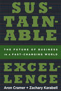 Sustainable Excellence: The Future of Business in a Fast-Changing World