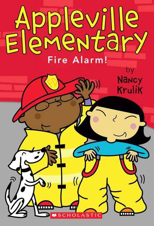 Fire Alarm! (Appleville Elementary, Book #2)
