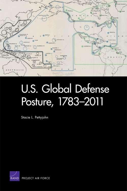 U.S. Global Defense Posture, 1783-2011