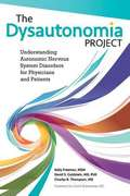 The Dysautonomia Project: Understanding Autonomic Nervous System Disorders for Patients and Physicians