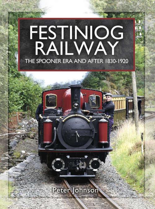 Festiniog Railway: A View From The Past (Narrow Gauge Railways Ser.)