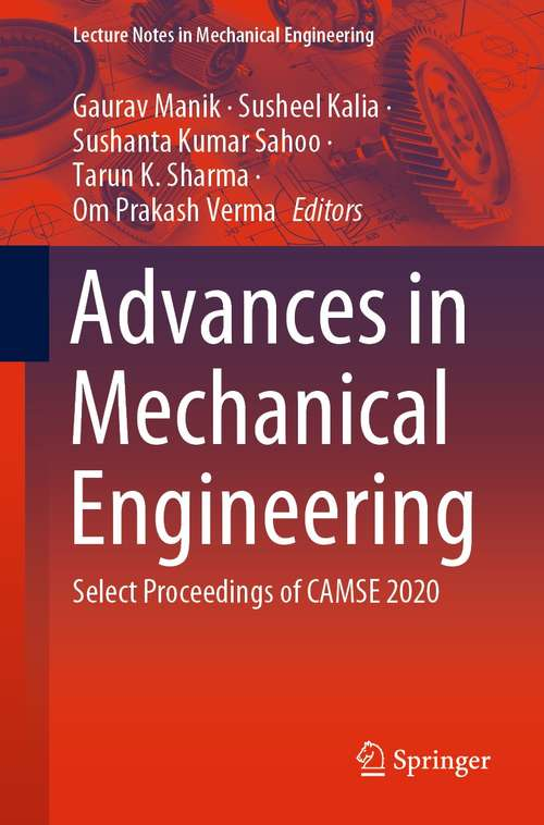 Advances in Mechanical Engineering: Select Proceedings of CAMSE 2020 (Lecture Notes in Mechanical Engineering)