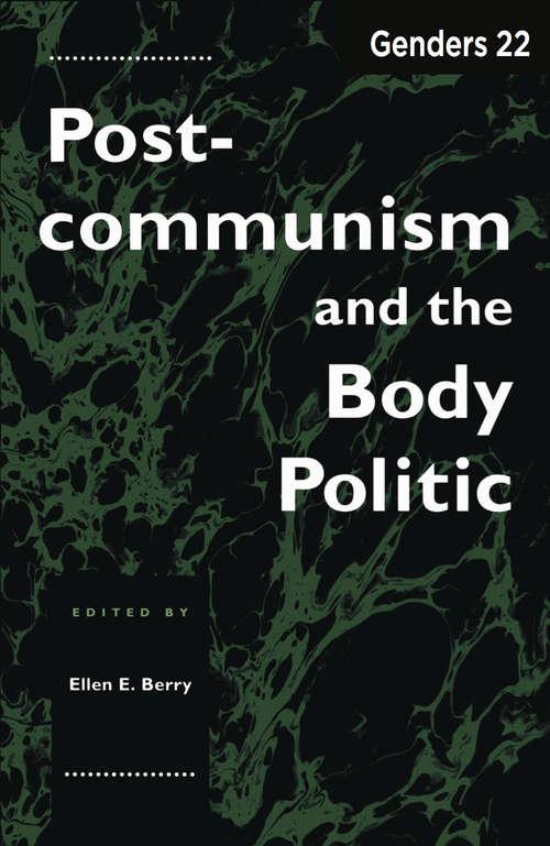 Genders 22: Postcommunism and the Body Politic (Genders #4)