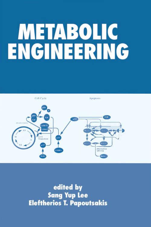 Metabolic Engineering (Biotechnology And Bioprocessing Ser. #24)