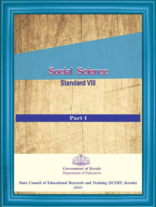 Social Science (Part-I) 8th standard S.C.E.R.T. Kerala Board.