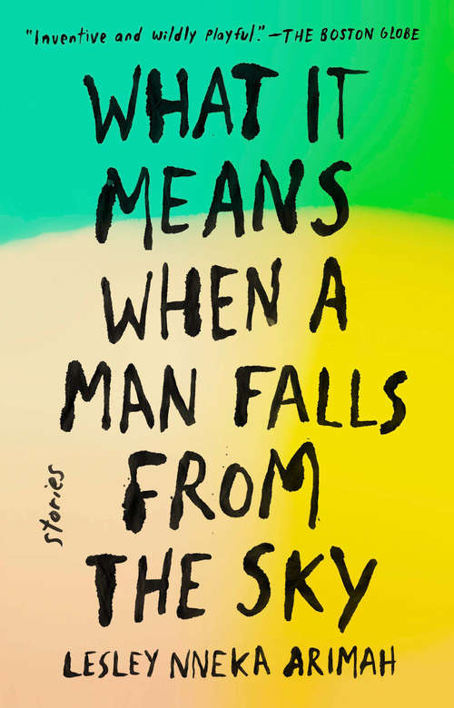 Collection sample book cover What It Means When A Man Falls From The Sky by Lesley Nneka Arimah