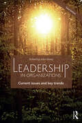 Leadership in Organizations: Current Issues and Key Trends