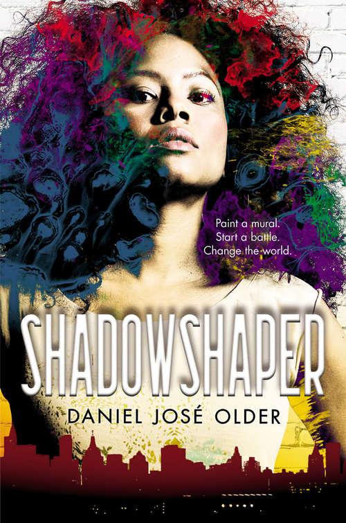Shadow Shaper by Jose Daniel Older