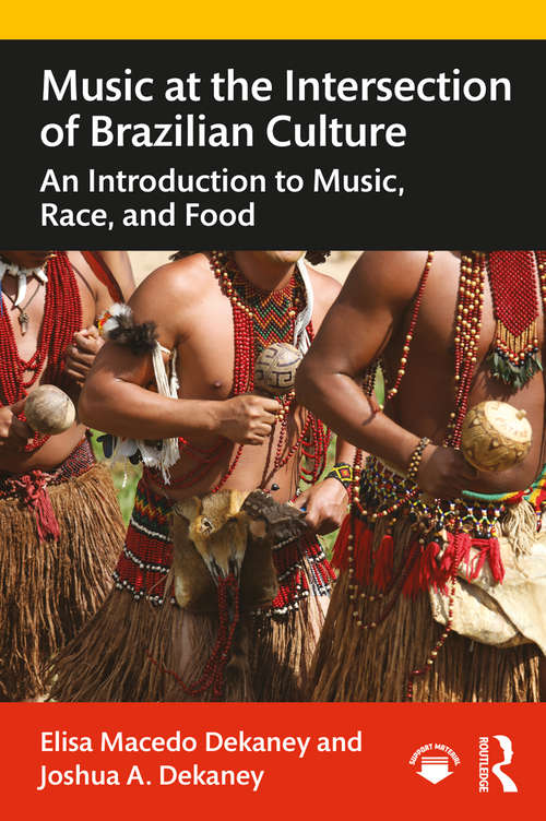 Music at the Intersection of Brazilian Culture: An Introduction to Music, Race, and Food