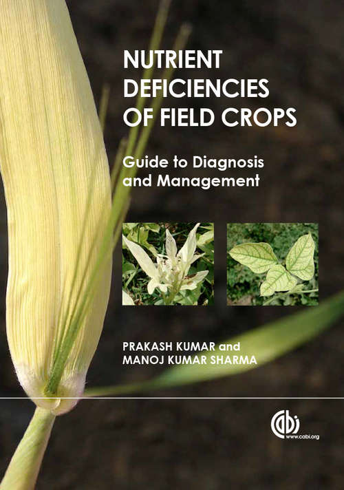 Nutrient Deficiencies of Field Crops: Guide to Diagnosis and Management