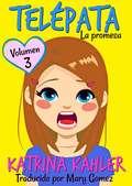 Telépata - Libro 3: La promesa (Telépata  Volumen 3 La promesa #3)