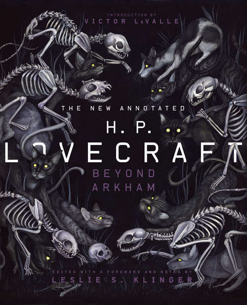 The New Annotated H.P. Lovecraft: Beyond Arkham (Annotated Series)