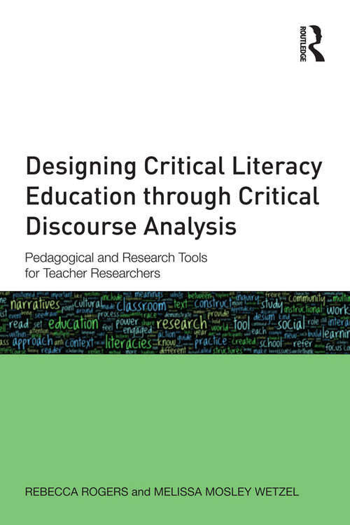 Designing Critical Literacy Education through Critical Discourse Analysis: Pedagogical and Research Tools for Teacher-Researchers