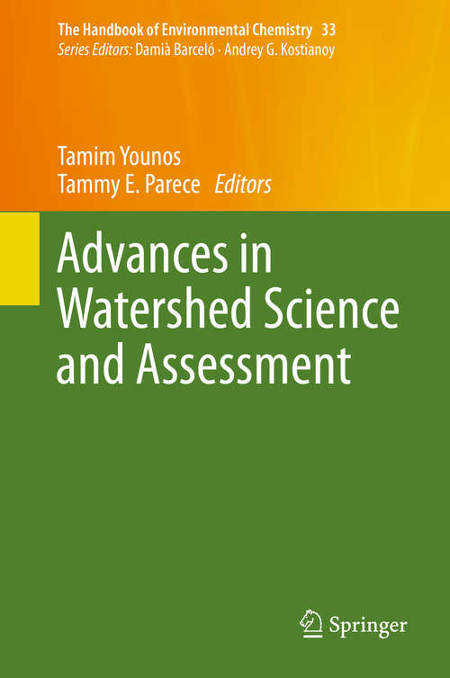 Advances in Watershed Science and Assessment (The Handbook of Environmental Chemistry #33)