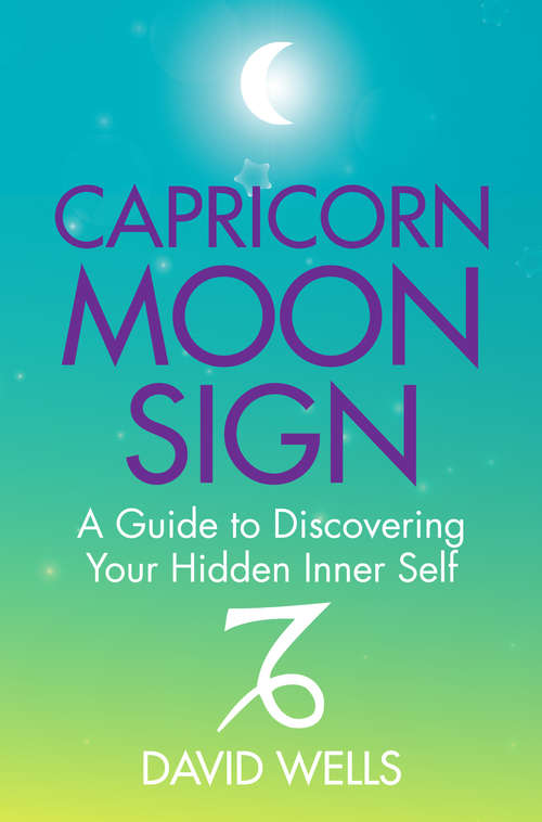 Capricorn Moon Sign: A Guide to Discovering Your Hidden Inner Self