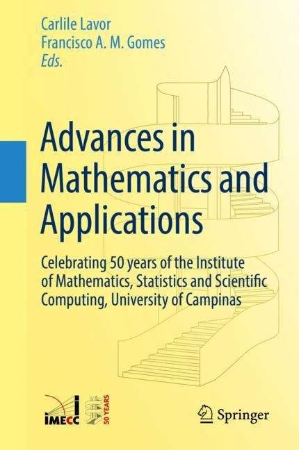 Advances in Mathematics and Applications: Celebrating 50 years of the Institute of Mathematics, Statistics and Scientific Computing, University of Campinas