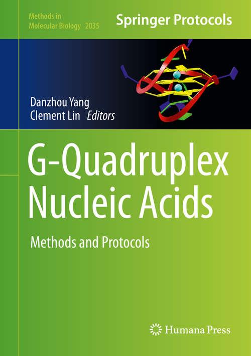 G-Quadruplex Nucleic Acids: Methods and Protocols (Methods in Molecular Biology #2035)