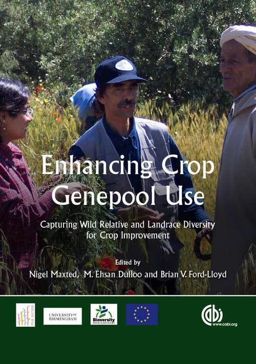 Enhancing Crop Genepool Use: Capturing Wild Relative and Landrace Diversity for Crop Improvement