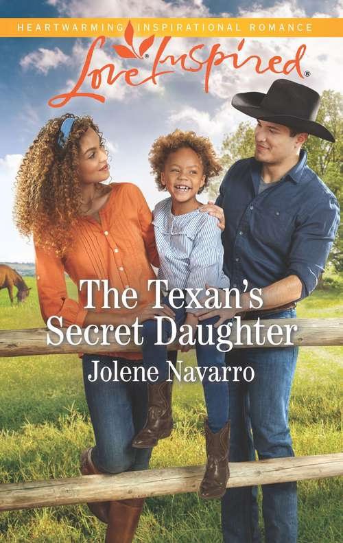 The Texan's Secret Daughter: A Fresh-Start Family Romance (Cowboys of Diamondback Ranch)
