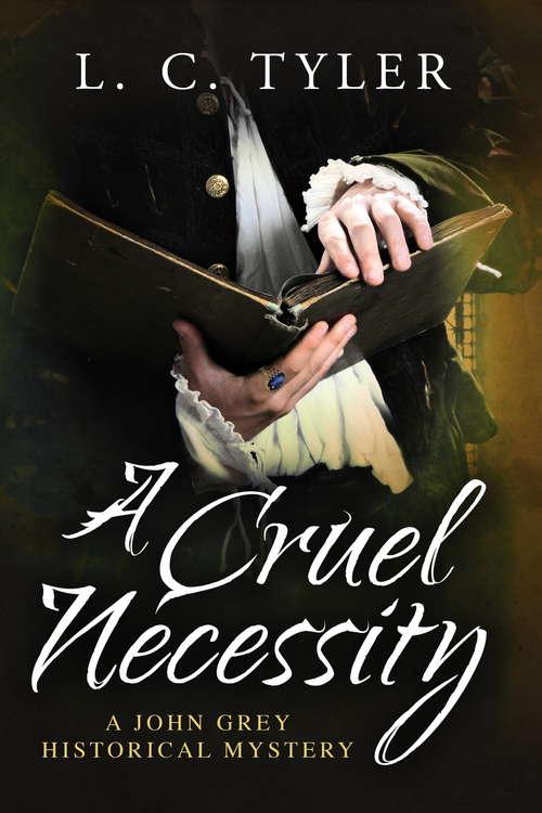 A Cruel Necessity (A John Grey Historical Mystery #1)