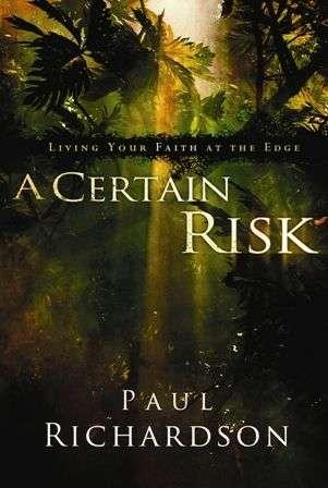 A Certain Risk: Living Your Faith at the Edge