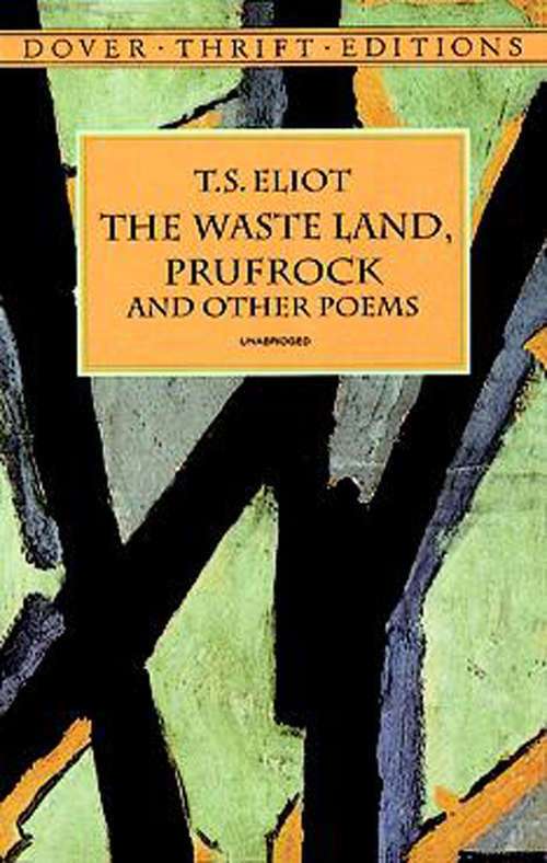 The Waste Land, Prufrock and Other Poems: Poems (Dover Thrift Editions)