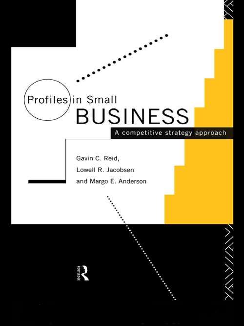 Profiles in Small Business: A Competitive Strategy Approach