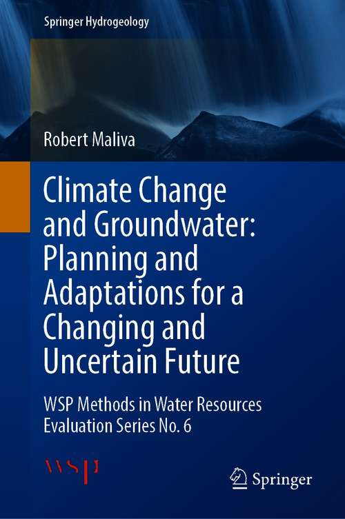 Climate Change and Groundwater: WSP Methods in Water Resources Evaluation Series No. 6 (Springer Hydrogeology)