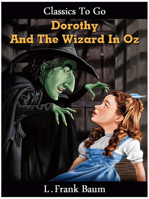 Dorothy and the Wizard in Oz (Classics To Go #4)