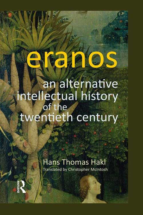 Eranos: An Alternative Intellectual History of the Twentieth Century (Gender, Theology And Spirituality Ser.)