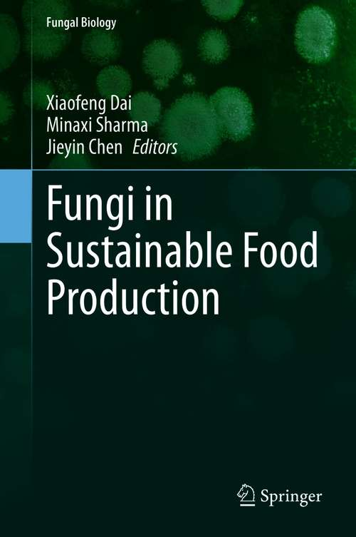 Fungi in Sustainable Food Production (Fungal Biology)