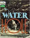 Water Hole: Life in a Rescued Tropical Forest