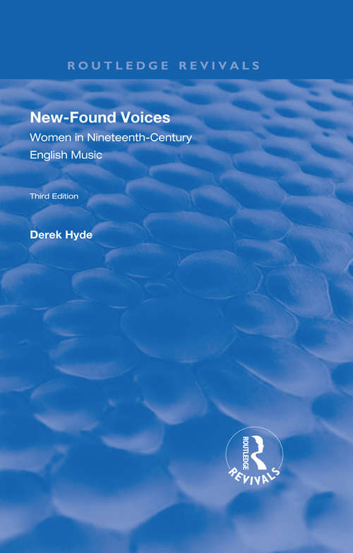 New-found Voices: Women in Nineteenth-century English Music (Routledge Revivals)