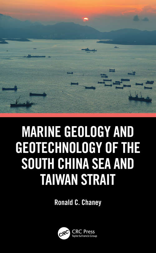 Marine Geology and Geotechnology of the South China Sea and Taiwan Strait