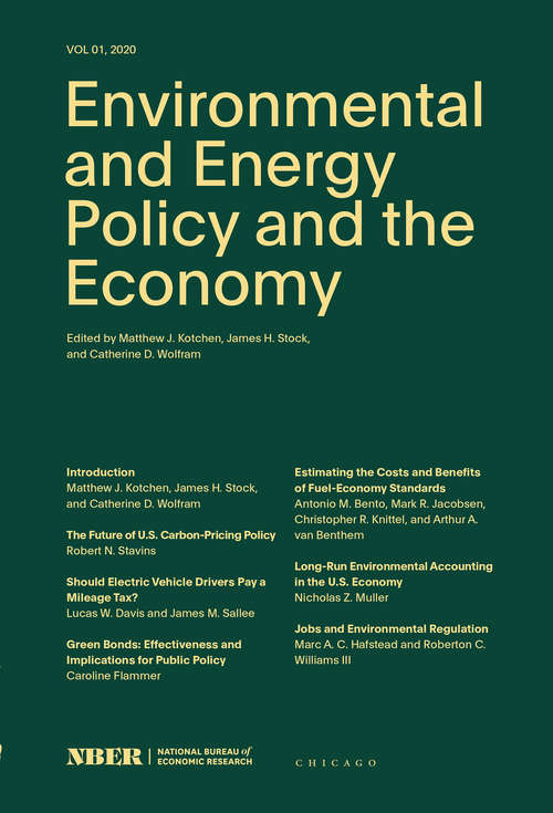 Environmental and Energy Policy and the Economy: Volume 1 (NBER-Environmental and Energy Policy and the Economy #1)