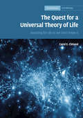 The Quest for a Universal Theory of Life: Searching for Life As We Don't Know It (Cambridge Astrobiology #11)