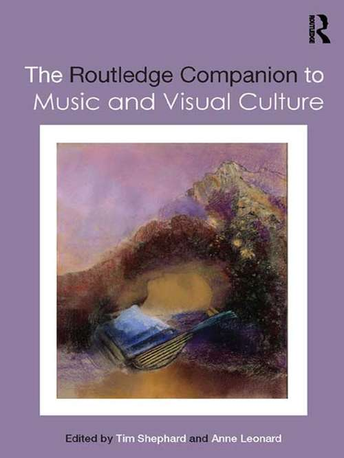 The Routledge Companion to Music and Visual Culture (Routledge Music Companions)
