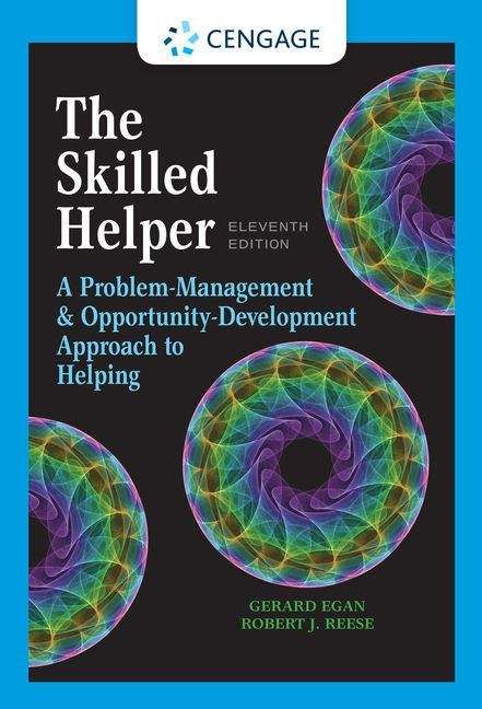 The Skilled Helper: A Problem Management and Opportunity Development Approach to Helping