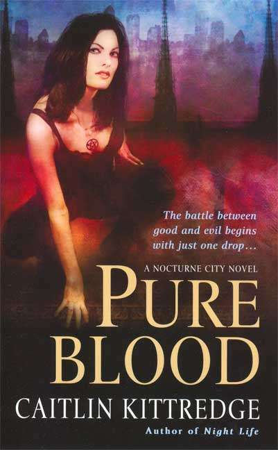 Pure Blood (Nocturne City, Book #2)