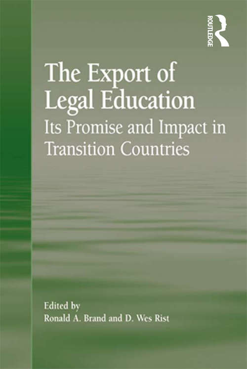 The Export of Legal Education: Its Promise and Impact in Transition Countries