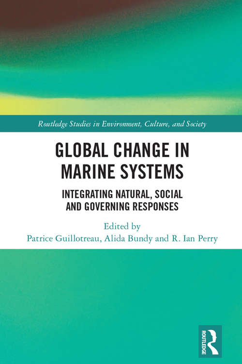 Global Change in Marine Systems: Societal and Governing Responses (Routledge Studies in Environment, Culture, and Society)