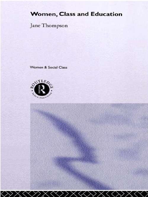 Women, Class And Education (Women And Social Class Ser.)