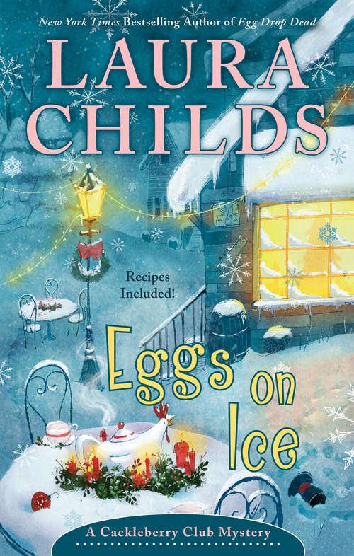 Eggs on Ice (A Cackleberry Club Mystery #8)
