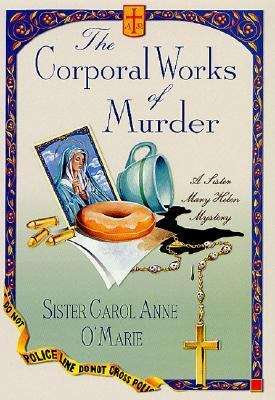 The Corporal Works of Murder (Sister Mary Helen Mysteries #10)
