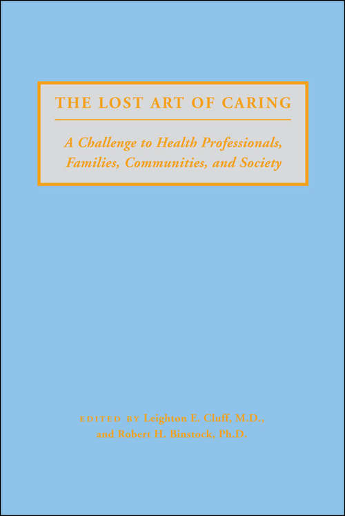 The Lost Art of Caring: A Challenge to Health Professionals, Families, Communities, and Society