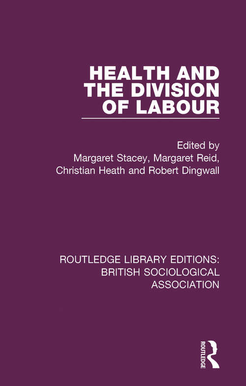 Health and the Division of Labour (Routledge Library Editions: British Sociological Association #9)