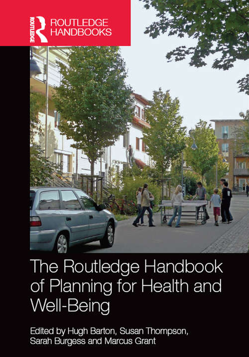 The Routledge Handbook of Planning for Health and Well-Being: Shaping a sustainable and healthy future (Routledge Studies In Business Ethics Ser.)