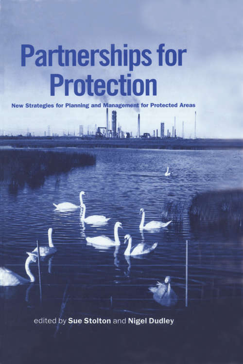 Partnerships for Protection: New Strategies for Planning and Management for Protected Areas