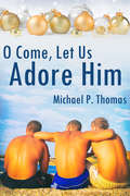 O Come, Let Us Adore Him