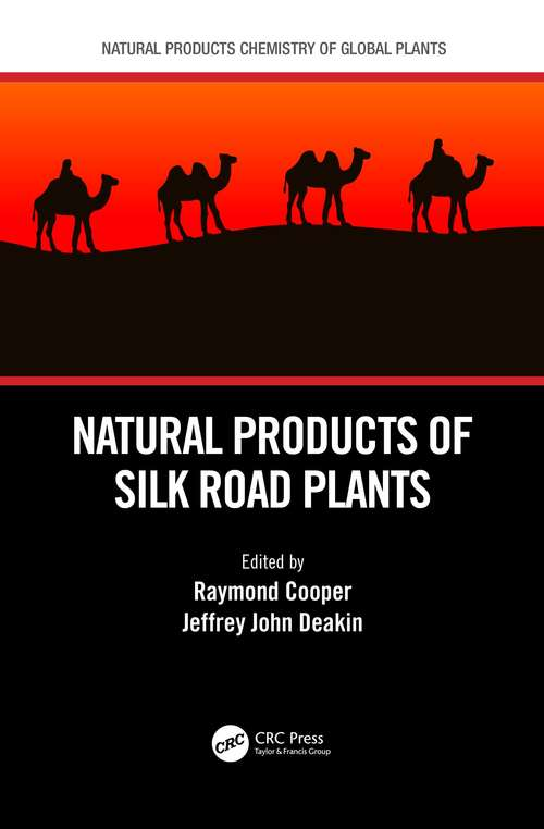 Natural Products of Silk Road Plants (Natural Products Chemistry of Global Plants)